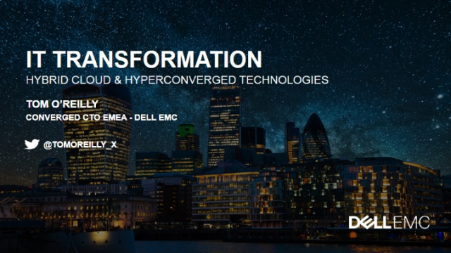 Accelerate your IT Transformation with Dell EMC