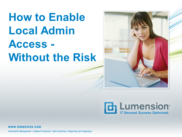 How to Enable Local Admin Access Without the Risk