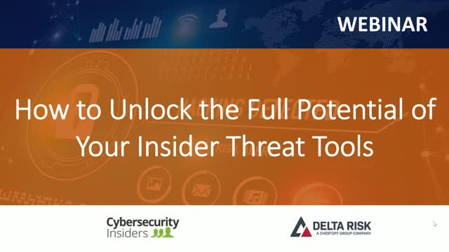 Insider Threat - How to Unlock the Full Potential of Your Insider Threat Tools