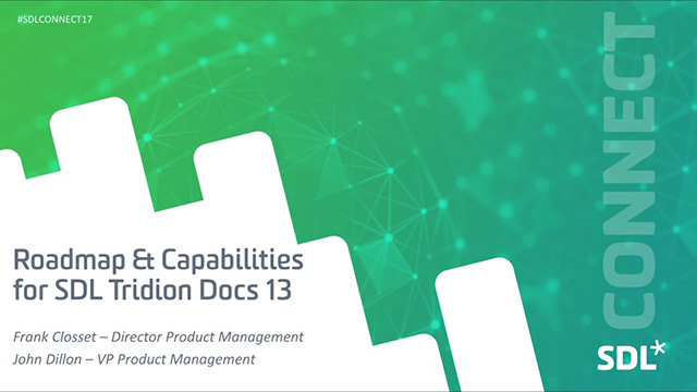 Roadmap & Capabilities for SDL Tridion Docs 13
