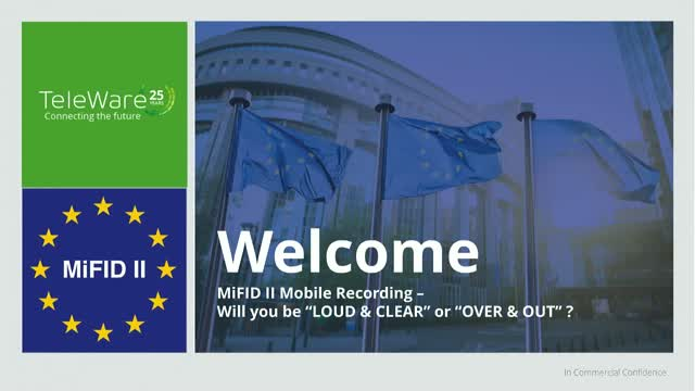 "MiFID II Mobile Recording - Will you be ""LOUD & CLEAR"" or ""OVER & OUT"" ?"