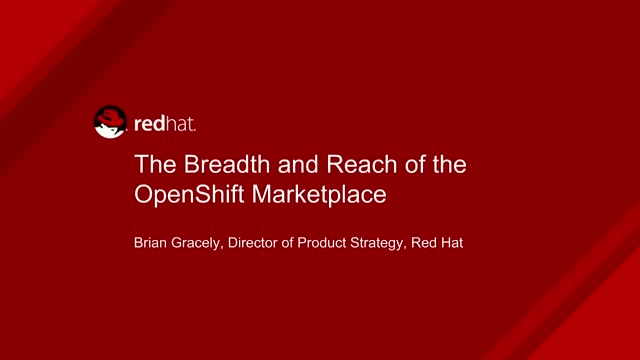 The Breadth and Reach of the OpenShift Marketplace