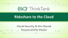 Rideshare to the Cloud: Cloud Security & the Shared Responsibility Model