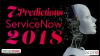 Predictions for ServiceNow in 2018 - The Experts Weigh In