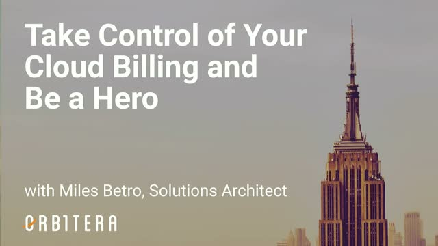 Take Control of Your Cloud Billing and Be a Hero