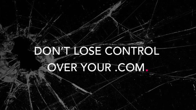Don't Lose Control Over Your .com