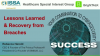 Lessons Learned and Recovery from Breaches