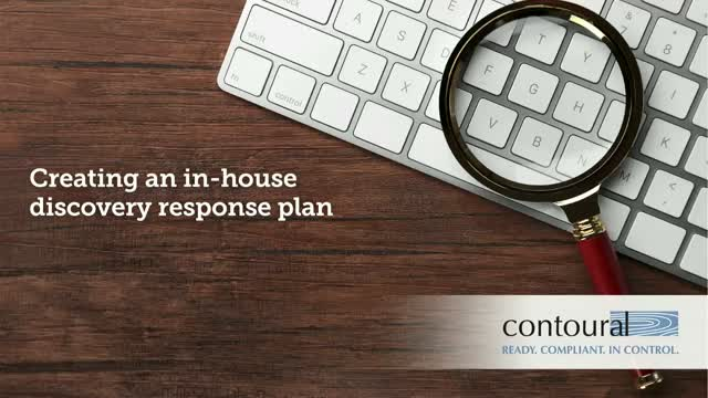 Creating an In-House Discovery Response Plan