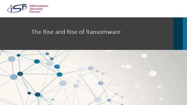 The Rise and Rise of Ransomware: Prepare and Protect