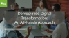Democratise Digital Transformation: An All-Hands Approach