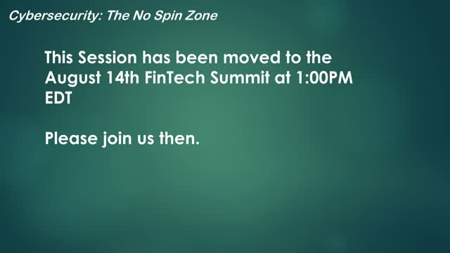 NOTE: This Session has been moved to the August 14th FinTech Summit at 1:00PM ED