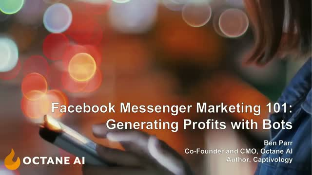 Facebook Messenger Marketing 101: Generating Profits With Bots
