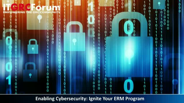 Enabling Cybersecurity: Ignite Your ERM Program