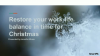 Restore your work-life balance in time for Christmas