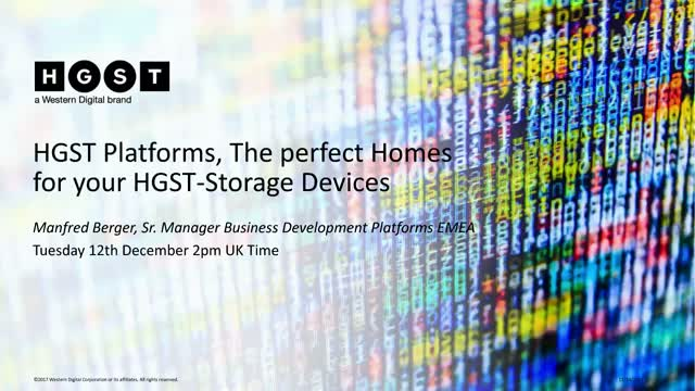 HGST-Platforms, the Perfect Homes for Your Storage Devices