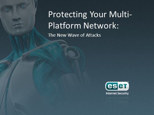 Protecting Your Multi-Platform Network:  The New Wave of Attacks