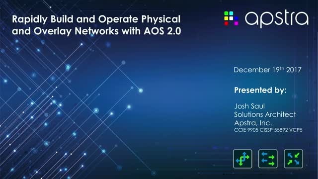 Rapidly Build and Operate Physical and Overlay Networks with Apstra AOS™