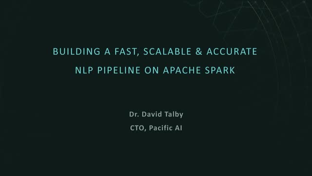 Building a Fast, Scalable & Accurate NLP Pipeline on Apache Spark