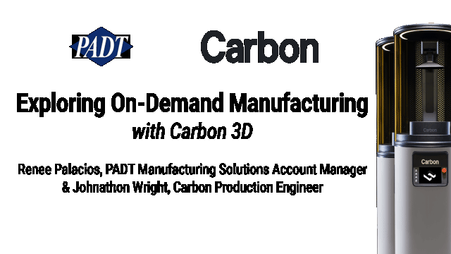 Exploring On-Demand Manufacturing with Carbon 3D