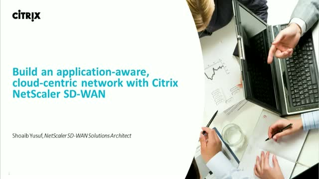 Build an Application-Aware, Cloud-centric Network with Citrix NetScaler SD-WAN