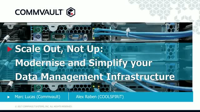 Scale Out, Not Up: Modernise and Simplify your Data Management Infrastructure
