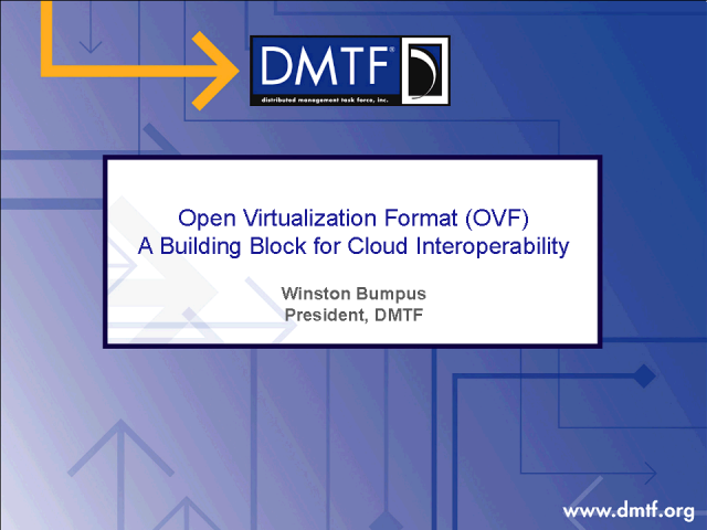 The Open Virtualization Format (OVF): A Building Block for Cloud