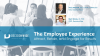The Employee Experience: Attract Talent, Retain Top Performers, Drive Results
