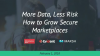 More Data. Less Risk: How to Grow Secure Marketplaces
