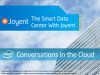 Conversations in the Cloud: The Smart Data Center with Joyent