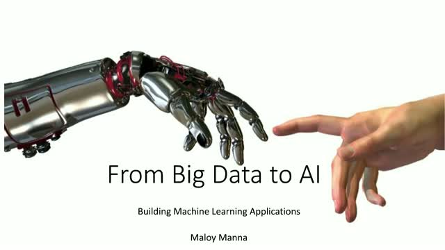 From Big Data to AI: Building Machine Learning Applications