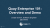 Quay Enterprise 101: Overview and Demo