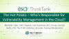 The Hot Potato – Who's Responsible for Vulnerability Management in the Cloud?
