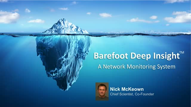 Barefoot Deep Insight (TM) - See What Every Packet is Doing in Your Network.