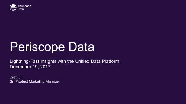 30min Demo Webinar: Lightning-Fast Insights w/Periscope's Unified Data Platform