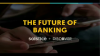 The Future of Banking
