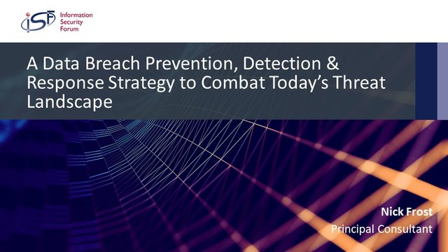 A Data Breach Prevention, Detection & Response Strategy to Combat Today' Threats