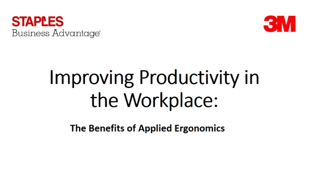 3M & Staples Present: Improving comfort and performance in the workplace