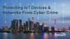 Protecting IoT Devices & Networks From Cyber Crime