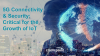5G Connectivity & Security: Critical for the Growth of IoT