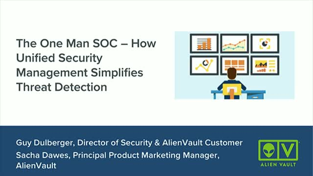 The One Man SOC - How Unified Security Management Simplifies Threat Detection