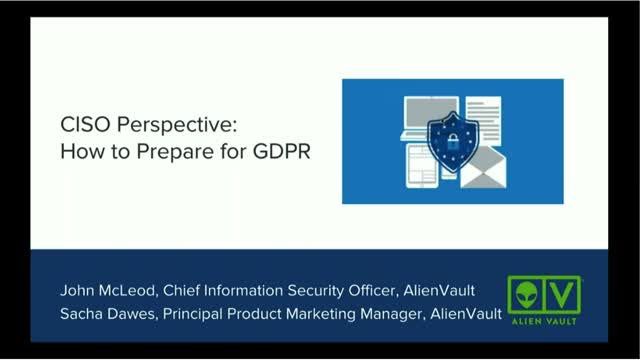 CISO Perspective: How to Prepare for GDPR
