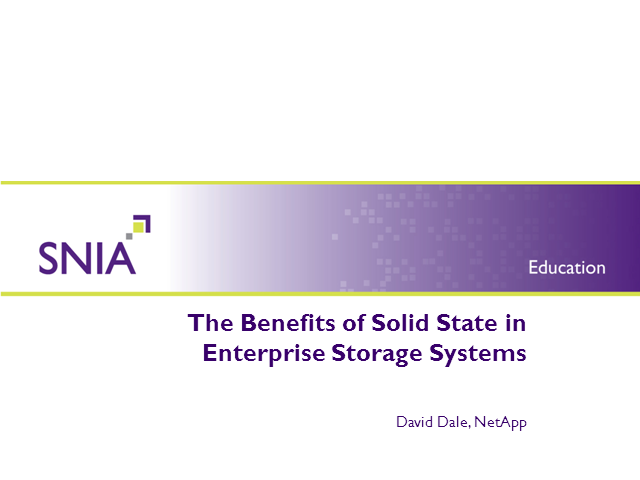 The Benefits of Solid State in Enterprise Storage Systems