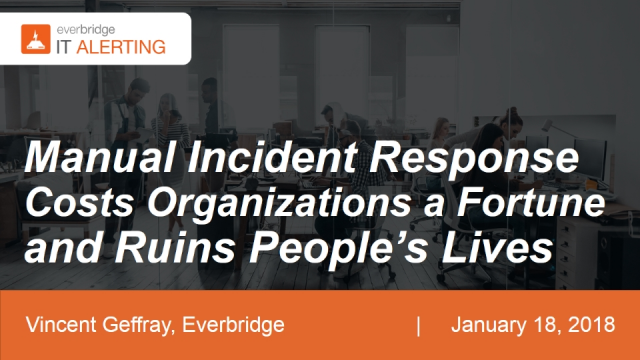 Manual Incident Response Costs Organizations A Fortune & Ruins People's Lives!