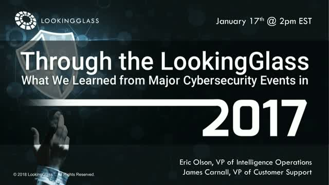 Through the LookingGlass – What We Learned from Major 2017 Cybersecurity Events