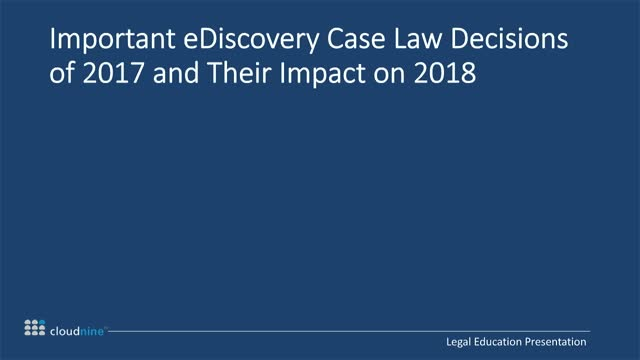 Important eDiscovery Case Law Decisions of 2017 and Their Impact on 2018