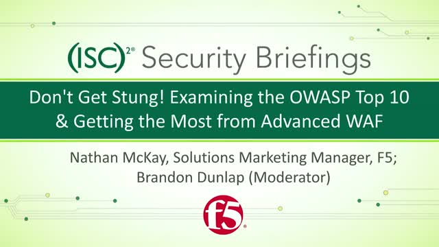F5 (Pt. 1): Don't Get Stung! Examining the OWASP Top 10 & Advanced WAF