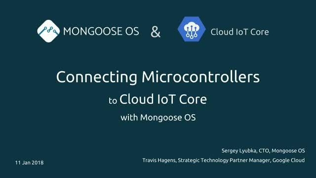 Connecting Microcontrollers to Google Cloud with Mongoose OS