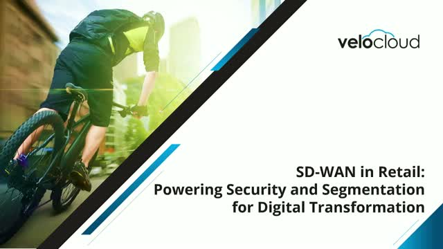 SD-WAN in Retail: Powering Security and Segmentation for Digital Transformation