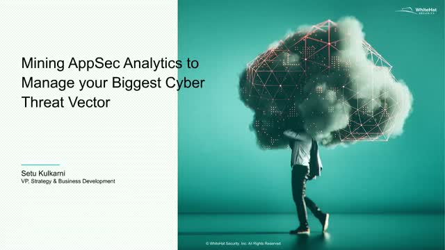 Mining AppSec Analytics to Manage Your Biggest Cyber Threat Vector