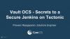 Vault OCS - Secrets to a Secure Jenkins on Tectonic